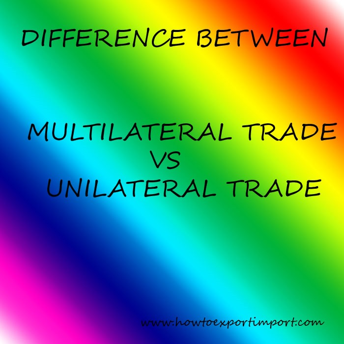 Difference Between Multilateral Agreements And Unilateral Agreements