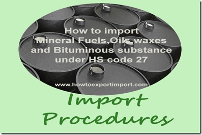 How to import goods under chapter 27 of HS codes