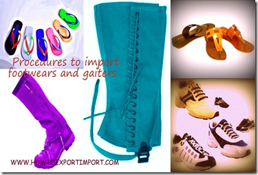 How to import footwears and gaiters