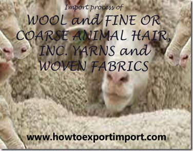 51 Importation process of WOOL and FINE OR COARSE ANIMAL HAIR, INC. YARNS and WOVEN FABRICS