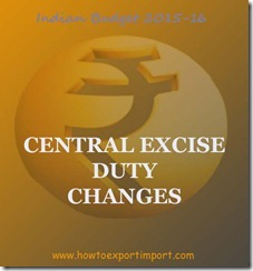 Indian Budget 2015-16, Changes in Central excise duty