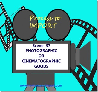 ways to import Photographic or Cinematographic Goods