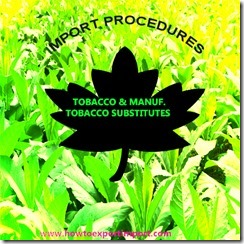 24 How to import TOBACCO  and TOBACCO products