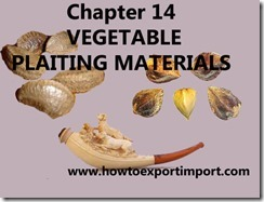 Chapter 14 VEGETABLE PLAITING MATERIALS