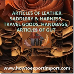 42 ARTICLES OF LEATHER, SADDLERY HARNESS, TRAVEL GOODS, HANDBAGS, ARTICLES OF GUT