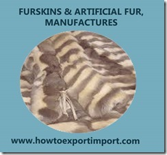 43 FURSKINS ARTIFICIAL FUR, MANUFACTURES
