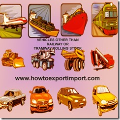 VEHICLES OTHER THAN RAILWAY OR TRAMWAY ROLLING STOCK
