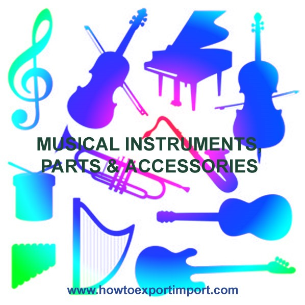 HS codes Musical Instruments, Parts and Accessories