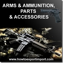 ITC for  ARMS  AMMUNITION, PARTS  ACCESSORIES