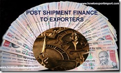 POST SHIPMENT LOANS TO EXPORTERS