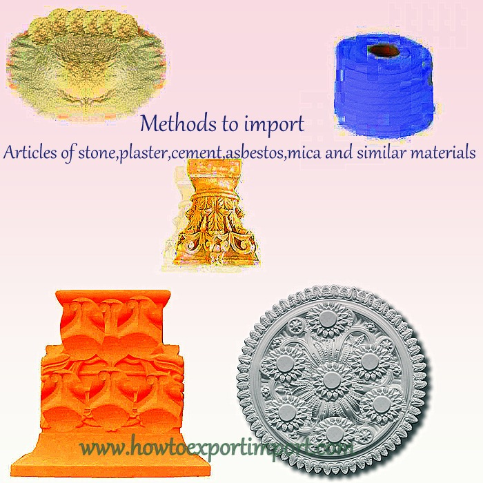 How to import Mica, Articles Of Stone, Plaster, Cement, Asbestos Or