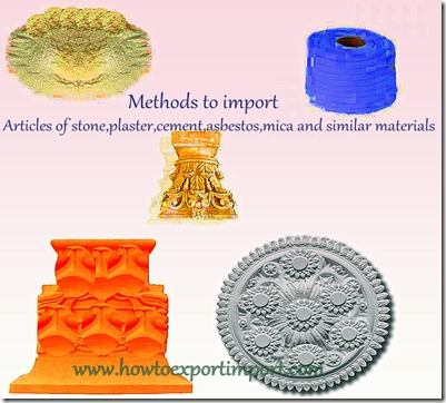 How to import articles of stone,plaster,cement