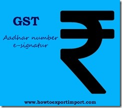 Aadhar number and e-signature under GST system in India