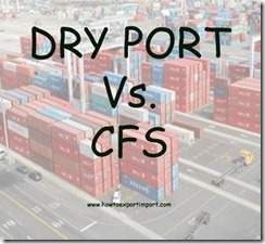Any difference between Dry port and CFS copy
