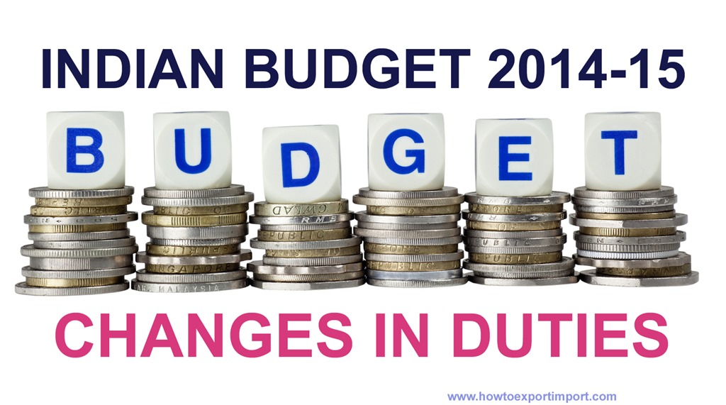 Indian Budget 2014 15 Changes In Import Duties Excise