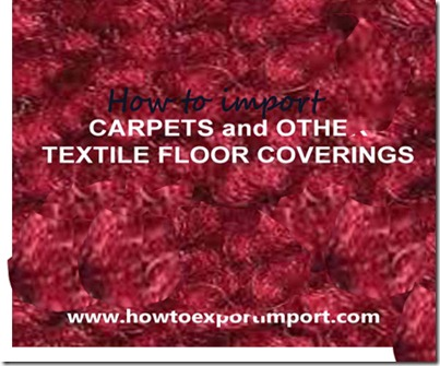 Import methods to import CARPETS  and OTHER TEXTILE FLOOR COVERINGS