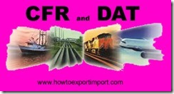 Difference between CFR and DAT in shipping terms