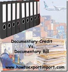 Difference between Documentary credit and Documentary Bill copy