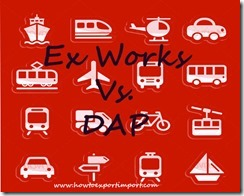 Difference between Ex works and DAP in shipping terms copy