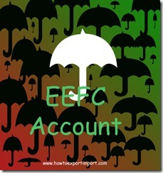EEFC Account. Exchange Earners Foreign Currency Account