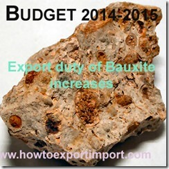 Indian Export duty of Bauxite increases under Indian Budget 2014
