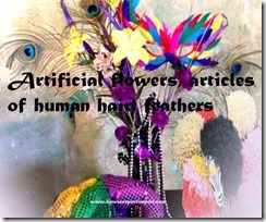 artificial flowers, articles of human hair, feathers