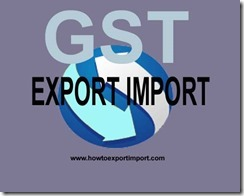 Export procedure changes after GST implementation