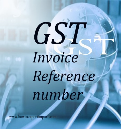 GST Invoice Reference Number - Invoice reference