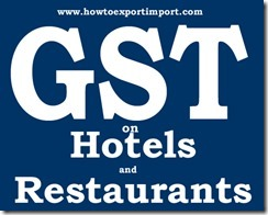 GST on hotels and restaurants