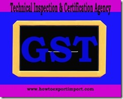 GST rate applicable for Technical Inspection and Certification Agency