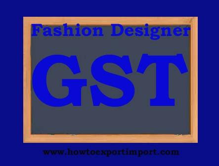 Gst Rate For Fashion Designer Service