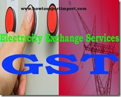 GST rate slabe for Electricity Exchange Services