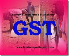 GST tariff rate for Survey and Exploration of Minerals