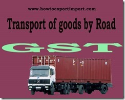GST tariff rate for Transport of goods by Road services
