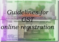 Guidelines for GST online registration enrolment for existing tax payers