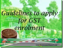 Guidelines to apply for GST online enrolment in India, copy