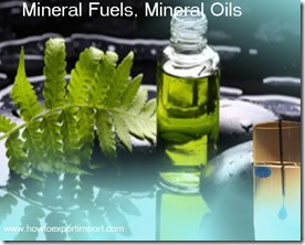 Mineral Fuels, Mineral Oils