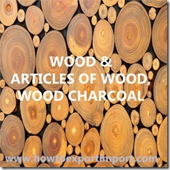 44 WOOD ARTICLES OF WOOD, WOOD CHARCOAL