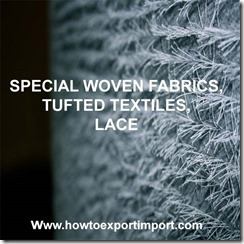 58 SPECIAL WOVEN FABRICS, TUFTED TEXTILES, LACE