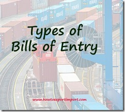 How many types of imports in India. Types of bills of Entry in India