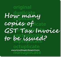 How many copies of GST Tax Invoice to be issued