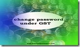 How to change password under Online Application for GST registration in India copy