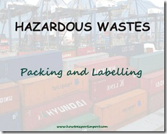 Packing and labelling of Hazardous wastes