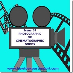 Chapter 37 PHOTOGRAPHIC OR CINEMATOGRAPHIC GOODS