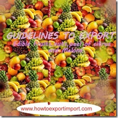 7 Import of Edible Fruits and nuts, peel of citrus or melons