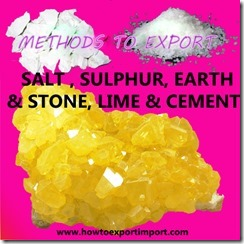 How to import SALT , SULPHUR, EARTH  STONE, LIME CEMENT
