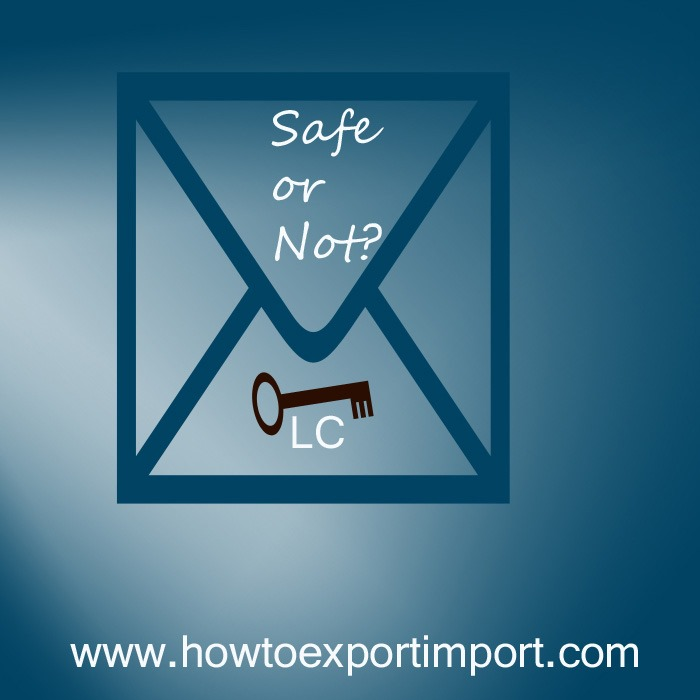 Is Letter Of Credit LC A Safe Mode Of Payment For An Exporter