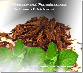 Tobacco and Manufactured Tobacco Substitutes