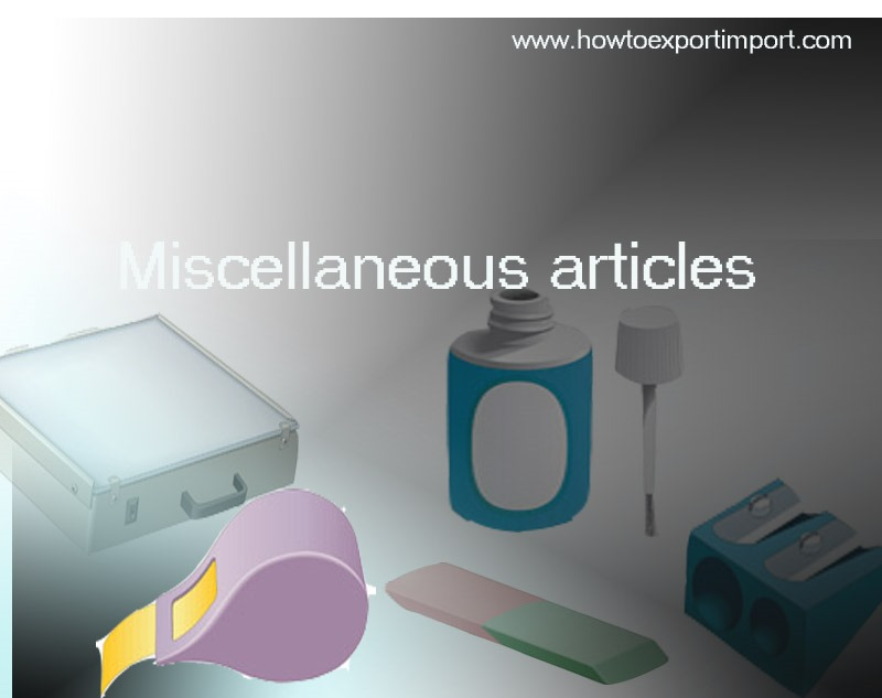 Methods to export miscellaneous articles of base metal under Chapter ...