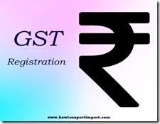 Procedure for obtaining Registration number of GSTIN